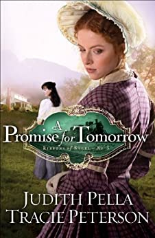 A Promise for Tomorrow (Ribbons of Steel Book #3) par [Pella, Judith, Peterson, Tracie]