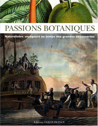 Passions botaniques : Naturalistes voyageurs au temps des grandes découvertes
