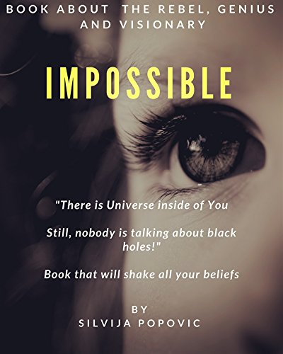 IMPOSSIBLE: There is a Universe inside of You...still no body is talking about black holes.