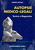Autopsie medico-legali. Tecnica e diagnostica