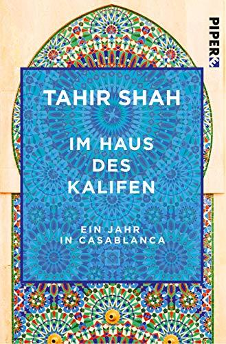 Im Haus des Kalifen: Ein Jahr in Casablanca (National Geographic Taschenbuch 40324)