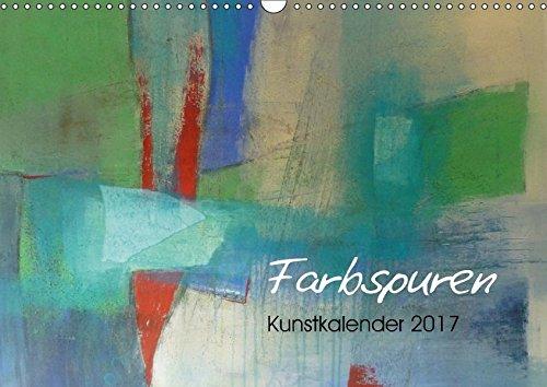 Farbspuren - Kunstkalender (Wandkalender 2017 DIN A3 quer): Kunstkalender mit abstrakten Motiven (Monatskalender, 14 Seiten) (CALVENDO Kunst)