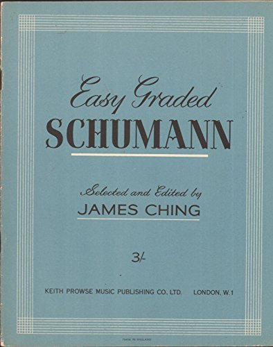 Easy graded Schumann. Selected and edited by James Ching, etc. [P. F.]