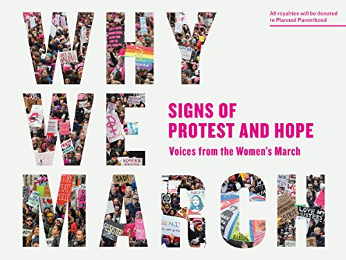 why-we-march-signs-of-protest-and-hope-voices-from-the-womens-march-english-edition