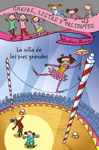 Guapas, listas y valientes. La niña de los pies grandes (Literatura Infantil (6-11 Años) - Guapas, Listas Y Valientes)