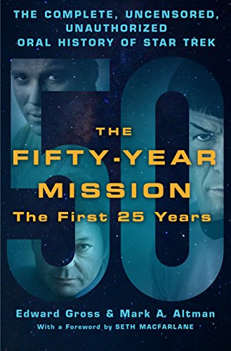 The Fifty-Year Mission: The Complete, Uncensored, Unauthorized Oral History of Star Trek: The First 25 Years (English Edition)