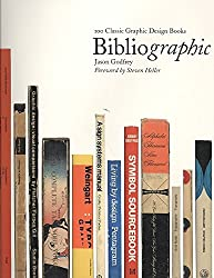 [(Bibliographic : 100 Classic Graphic Design Books)] [By (author) Jason Godfrey ] published on (November, 2009)