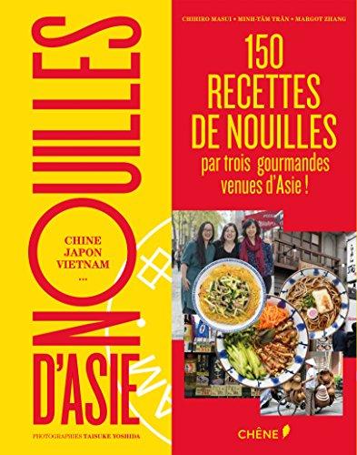 Nouilles d'Asie : Chine, Japon, Vietnam par From Editions du Chêne