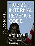 Title 26 - INTERNAL REVENUE CODE: Volume 4