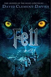 Fell by David Clement-Davies (2007-09-01)