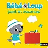 """Afficher """"Bébé Loup part en vacances"""""""