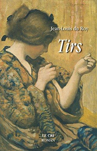 Tirs: Thriller par Jean-Louis du Roy
