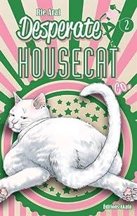 Desperate Housecat, tome 2 par Rie Arai