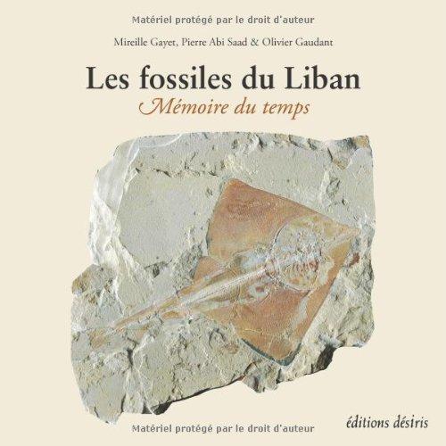 Les fossiles du Liban : Mémoire du temps par Mireille Gayet