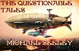 The Questionable Tales: A Steampunk Quintet