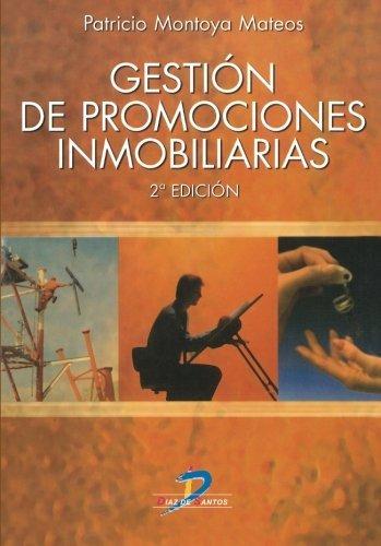 Gestión de promociones inmobiliarias por Patricio Montoya Mateos