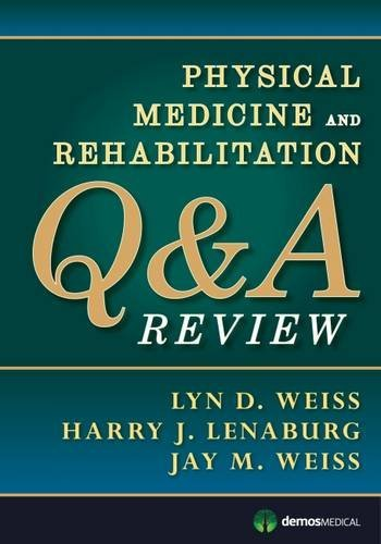 Physical Medicine and Rehabilitation Q&A Review (2013-04-19)