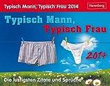 Typisch Mann, Typisch Frau 2014: Die lustigsten Zitate und Sprüche