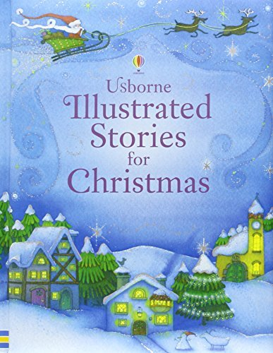 Illustrated Stories for Christmas (Usborne Illustrated Stories) by Lesley Sims (2010-09-24)