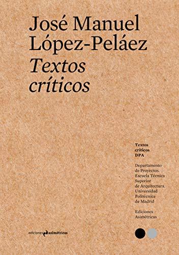 TEXTOS CRÍTICOS #6 por José Manuel López-Peláez