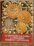 Des monnaies gauloises aux premieres emissions capetiennes de Peyret (Sylvie) ( 13 juin 1989 )