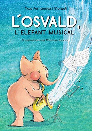 LOsvald lelefant musical (Llibres Infantils I Juvenils) (Catalan ...