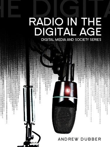 Radio in the Digital Age (Digital Media and Society) por Andrew Dubber