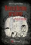 Misteris de Barcelona per no dormir: Guia de fets esgarrifosos i llegendes terrorífiques (Altres)
