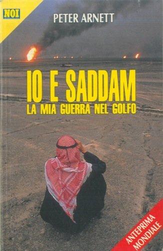 Io e Saddam. La mia guerra del Golfo.