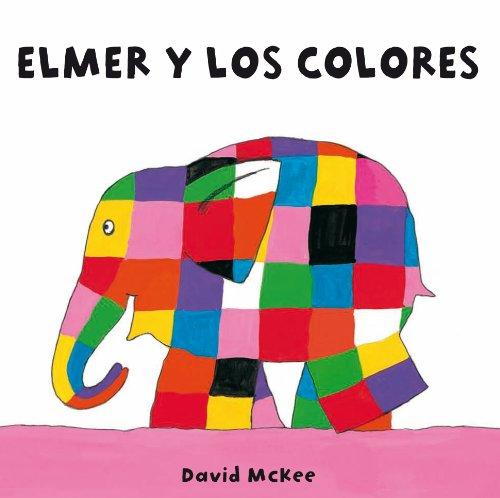 Elmer y los colores (Elmer. Todo cartón) de [McKee, David]