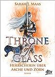 Throne of Glass 7 - Herrscherin über Asche und Zorn: Roman - Sarah J. Maas