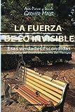 La Fuerza de lo Invisible: La ciencia del Desdoblamiento del Tiempo (Spanish Edition) by Jean Pierre y Lucile Garnier Malet (2014-10-07)