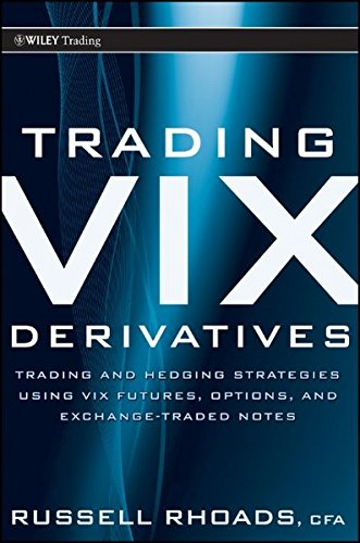 trading-vix-derivatives-trading-and-hedging-strategies-using-vix-futures-options-and-exchange-traded