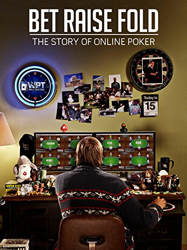 Bet Raise Fold: The Story of Online Poker [OV]