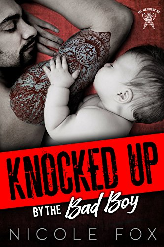 KNOCKED UP BY THE BAD BOY: The Warriors MC