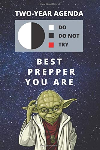 2020 & 2021 Two-Year Daily Planner For Best Prepper Gift | Funny Yoda Quote Appointment Book | Two Year Weekly Agenda Notebook For Survivalist: Star ... Years of Monthly Plans | Personal Day Log