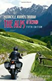 MOTORCYCLE JOURNEYS THROUGH THE ALPS & B