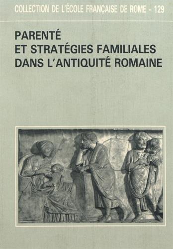 Parenté et stratégies familiales dans l'antiquité romaine : actes de la table ronde des 2 et 4 octobre