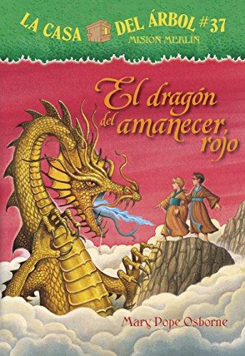 El Dragón del Amanecer Rojo (La Casa Del Arbol Mision Merlin) por Mary Pope Osborne