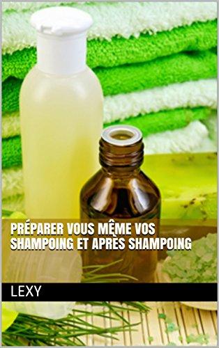 Préparer vous même vos shampoing et après shampoing por LEXY