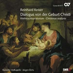 Keiser : Dialogus von der Geburt Christi. Ochs.