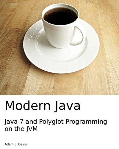 Modern Java: Java 7 and Polyglot Programming on the JVM