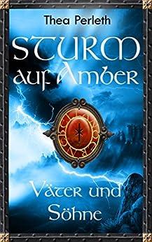 Sturm auf Amber: Väter und Söhne (Nebelländer 1) von [Perleth, Thea]
