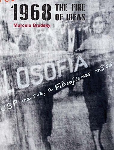 1968. The Fire Of Ideas por MARCELO BRODSKY