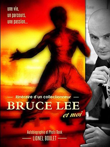itinéraire d'un collectionneur, Bruce Lee et moi