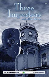 Three Impostors and Other Stories: Best Weird Tales of Arthur Machen v. 1 (Call of Cthulhu Fiction) (Call of Cthulhu Novel) by Arthur Machen (2007-01-17)
