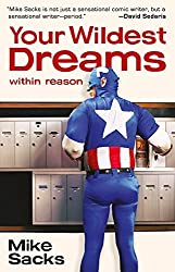 Your Wildest Dreams, Within Reason by Mike Sacks (2011-03-01)