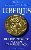 Tiberius. Der Republikaner auf dem C?sarenthron