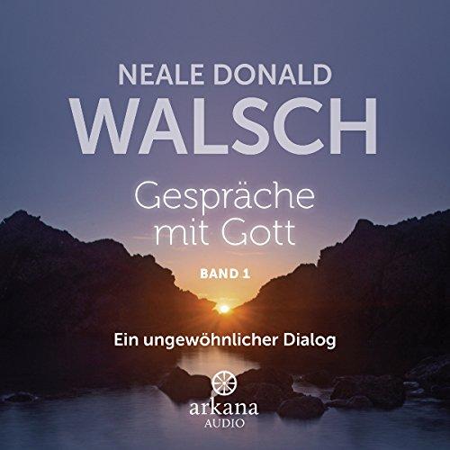 Buchseite und Rezensionen zu 'Gespräche mit Gott 1: Ein ungewöhnlicher Dialog' von Neale Donald Walsch