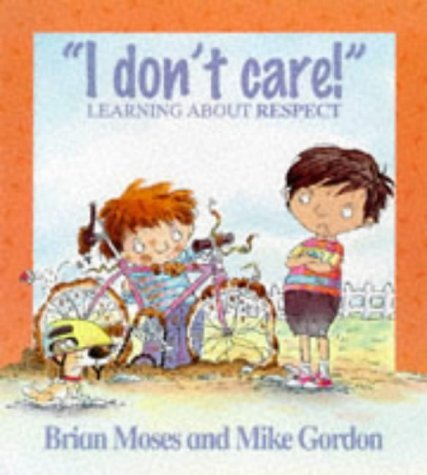 Values: I Don't Care - Learning About Respect by Brian Moses (31-Mar-1998) Paperback